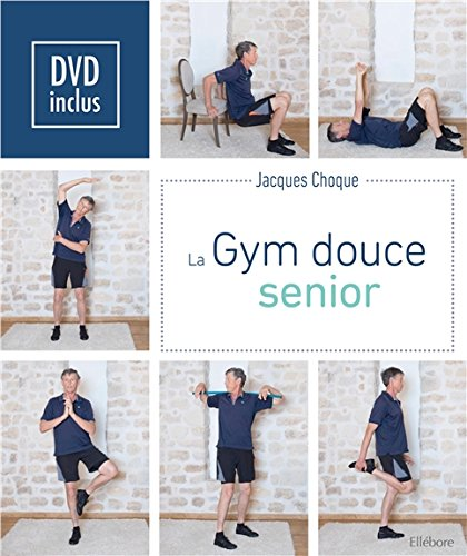 La Gym douce senior - Livre + DVD par Jacques Choque