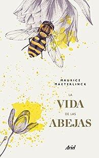 La vida de las abejas par Maurice Maeterlinck