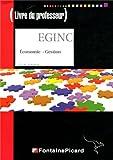 Economie gestion EGINC Bac Pro industriels : Livre du professeur