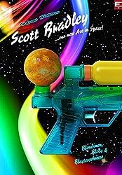 Scott Bradley: Blondinen, Blobs & Blaster-Schüsse (German Edition)