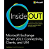Microsoft Exchange Server 2013 Inside Out Connectivity, Clients, and UM: Connectivity, Clients, and UM