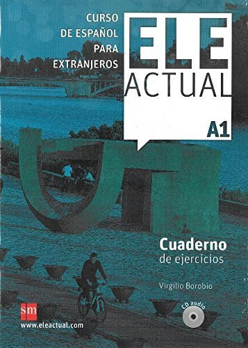 Ele Actual: Cuaderno De Ejercicios A1 (Spanish Edition) by Ram????n Palencia del Burgo Virgilio Borobio Carrera (2011-07-15)