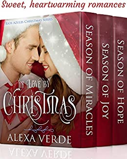In Love by Christmas: Three Sweet, Clean, and Heartwarming Christian Romances by [Verde, Alexa]