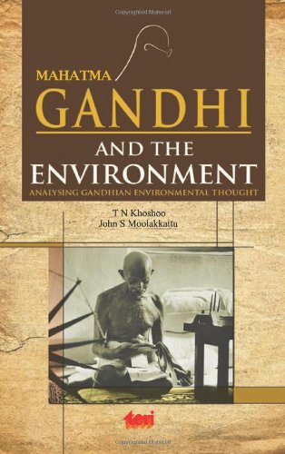 Mahatma Gandhi and the Environment: Analysing Gandhian Environmental Thought