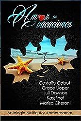 Amor en vacaciones: Antología multiautor (Spanish Edition)