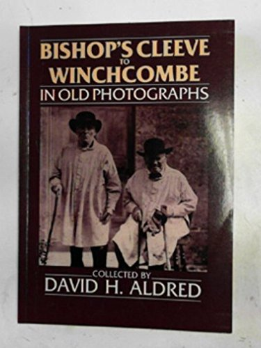 Bishop's Cleeve to Winchcombe in Old Photographs