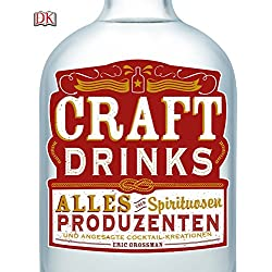 Craft Drinks: Alles über Spirituosen, Produzenten und angesagte Cocktail-Kreationen