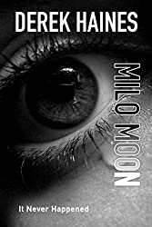 Milo Moon: It Never Happened