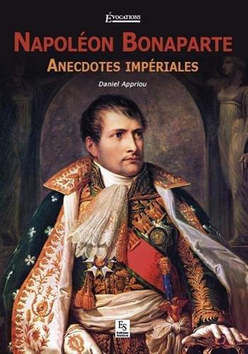 Napolon Bonaparte - anecdoctes impriales