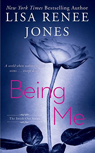 Being Me (The Inside Out Series, Band 6) (Lisa Renee Jones-serie)