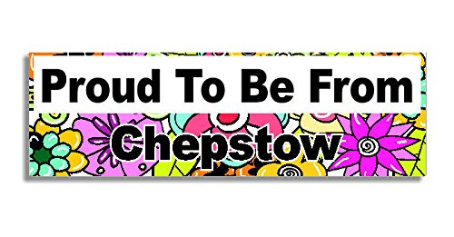 proud-to-be-from-chepstow-car-sticker-sign-voiture-autocollant-decal-bumper-sign-5-colours-flowers