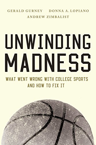 Unwinding Madness: What Went Wrong with College Sports—and How to Fix It (English Edition) por Gerald Gurney