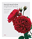 Faszination Englische Rosen: David Austin und seine Lieblingssorten