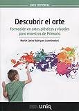 Descubrir el arte: Formación en artes plásticas y visuales para maestros de Primaria