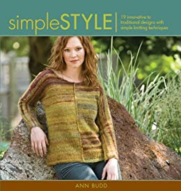 Simple Style: Innovative to Traditional 17 Inspired Designs to Knit par [Budd, Ann]