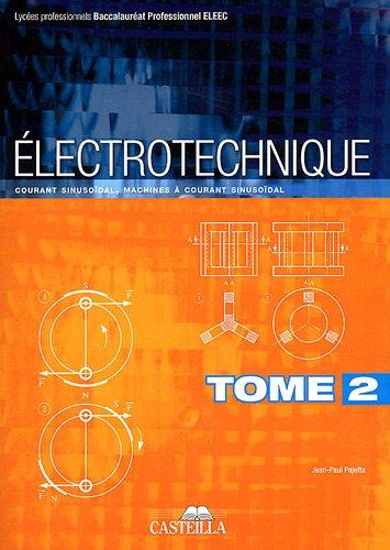 Electrotechnique Bac Pro ELEEC : Tome 2, Courant sinusoïdal, machines à courant sinusoïdal