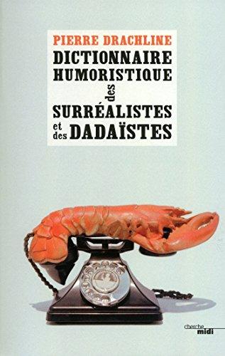 dictionnaire-humoristique-de-a--z-des-surralistes-et-des-dadastes