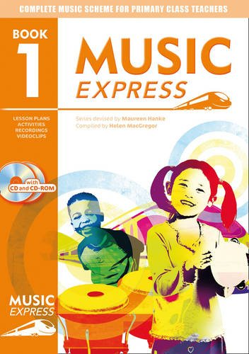 Music Express – Music Express: Book 1 (Book + CD + CD-ROM): Lesson plans, recordings, activities and photocopiables: Year 1