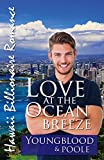 Love At The Ocean Breeze (Hawaii Billionaire Romance Book 3)