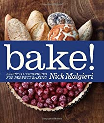 Bake!: Essential Techniques for Perfect Baking by Nick Malgieri (2011-02-10)