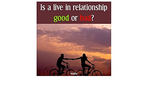 Is a live in relationship good or bad eBook: Madhu Aggarwal, Madhu