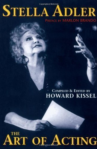 Stella Adler: The Art of Acting (Applause Acting Series) by Stella Adler ( 2000 )