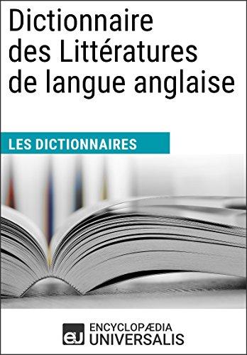 Télécharger en ligne Dictionnaire des Littératures de langue anglaise: (Les Dictionnaires d'Universalis) pdf