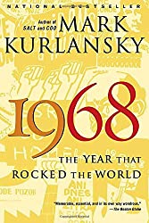 1968: The Year That Rocked the World by Mark Kurlansky (2005-01-11)