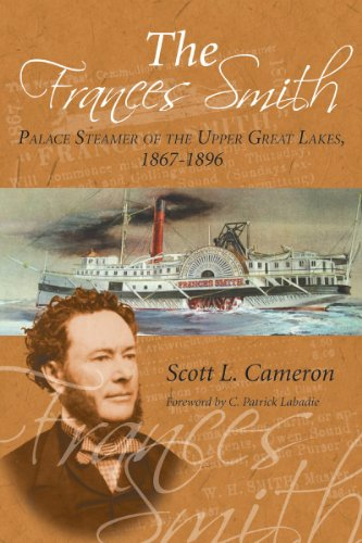 The Frances Smith: Palace Steamer of the Upper Great Lakes, 1867-1896 (English Edition) - Georgian Bay Des Lake Huron