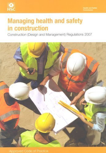 Managing Health and Safety in Construction 2007: CDM 2007: Approved Code of Practice (Legal) by Health and Safety Executive (HSE) (2007-02-27)