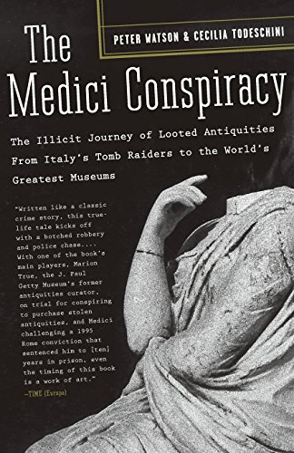 The Medici Conspiracy: The Illicit Journey of Looted Antiquities-- From Italy's Tomb Raiders to the World's Greatest Museums por Cecilia Todeschini