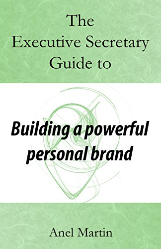 The Executive Secretary Guide to Building a Powerful Personal Brand (The Executive Secretary Guides Book 2) (English Edition)