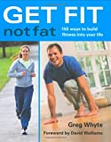 Get Fit Not Fat: 150 Ways to Build Fitness into Your Life