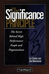 The Significance Principle: The Secret Behind High Performance People and Organizations by Les Carter (1998-09-23)