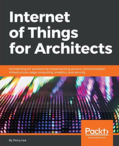 Internet of Things for Architects por Perry Lea
