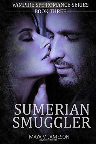 ROMANCE: Sumerian Smuggler: Paranormal Romance: (Vampire Spy Romance Series Book 3): Volume 3