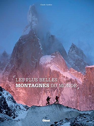 Les plus belles montagnes du monde: nouvelle édition 2014