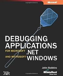 Debugging Applications for Microsoft® .NET and Microsoft Windows® (Pro-Developer)