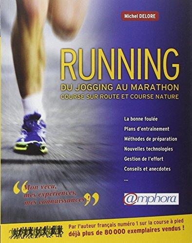 Running: du jogging au marathon [nouvelle ?dition] by Michel Delore par Michel Delore