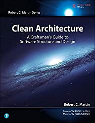 Clean Architecture: A Craftsman's Guide to Software Structure and Design (Robert C. Martin)