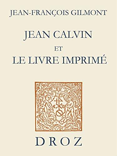 Jean Calvin et le livre imprimé