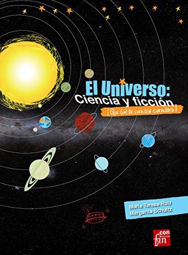 El Universo: ciencia y ficción: ¡Que no te cuenten cuentos! por Margarita Schultz Lautersztajn