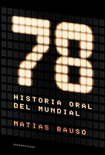 78. Historia oral del Mundial eBook: Bauso, Matías: Amazon.es ...
