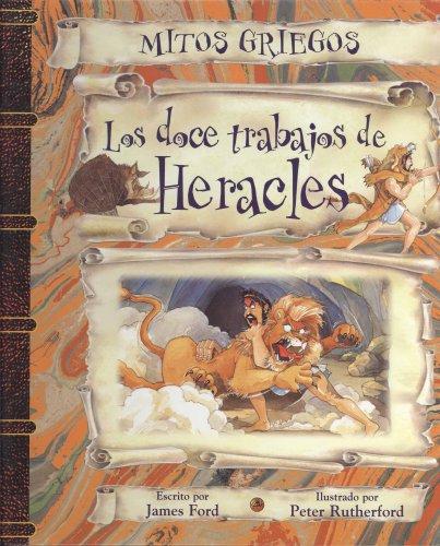 Los Doce Trabajos De Hercule/the Twelve Labors of Hercules por James Ford