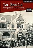 La Baule : Occupation - Libération - Tome 2 (1933-1945) de Luc Braueuer ( 28 juin 2015 )
