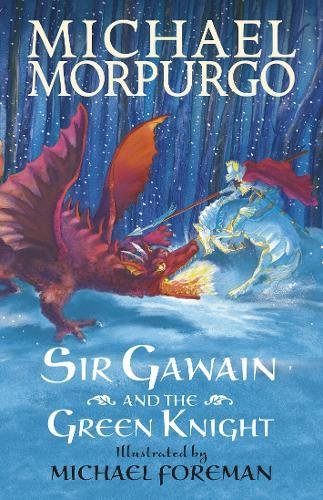 Sir Gawain and the Green Knight por Sir Michael Morpurgo