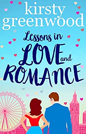 Lessons in Love and Romance: A totally hilarious, feel good romantic comedy  novel