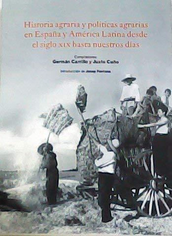 Historia agraria y políticas agrarias en España y América Latina desde el siglo XIX hasta nuestros días