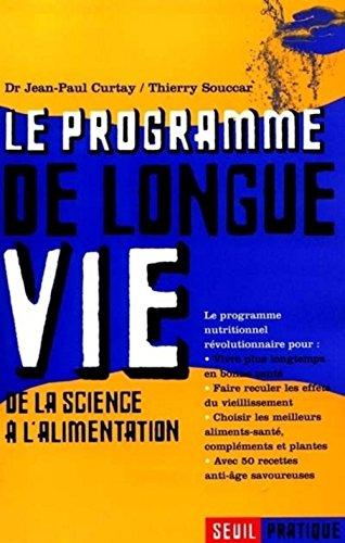 Le programme de longue vie. De la science à l'alimentation par Jean-Paul Curtay