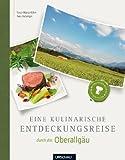 Eine kulinarische Entdeckungsreise durch das Oberallgäu - Tosca Maria Kühn